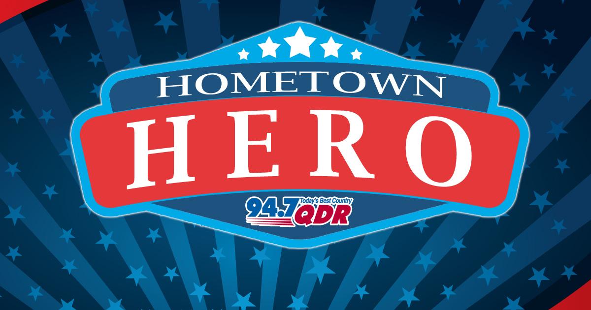 Nominate a Hometown Hero | 94 7 QDR
