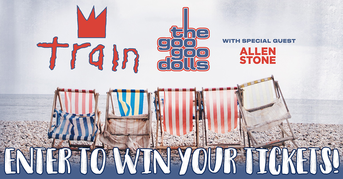Enter to Win: Tickets to see Train and the Goo Goo Dolls