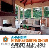 Anaheim Home and Garden Show (8/22 – 8/24) (PAIR)